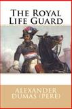 The Royal Life Guard, Alexander Dumas (pere), 1492347272