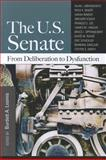 The U. S. Senate : From Deliberation to Dysfunction, Loomis, Burdett A., 1608717275