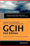 GIAC Certified Incident Handler Certification (GCIH) Exam Preparation Course in a Book for Passing the GCIH Exam - the How to Pass on Your First Try Certification Study Guide - Second Edition, David Evans, 1743047274