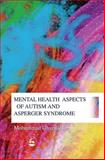 Psychiatric Aspects of Autism and Asperger Syndrome, Ghaziuddin, Mohammad, 1843107279