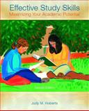 Effective Study Skills : Maximizing Your Academic Potential, Roberts, Judy M., 0131117289