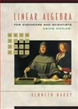 Linear Algebra for Engineers and Scientists Using Matlab, Hardy, Kenneth, 0139067280