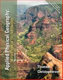 Applied Physical Geography : Geosystems in the Laboratory, Christopherson, Robert W. and Thomsen, Charles E., 0321987284