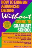 How to Earn an Advanced Degree Without Going to Graduate School 9780471307280