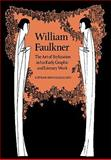 William Faulkner : The Art of Stylization in His Early Graphic and Literary Work, Honnighausen, Lothar, 0521107288