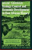 Ecology Control and Economic Development in East African History, Kjekshus, Helge, 0852557280