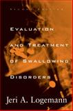 Evaluation and Treatment of Swallowing Disorders, Logemann, Jerilyn A., 0890797285