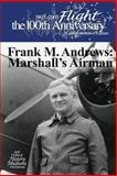 Frank M. Andrews: Marshall's Airman, DeWitt Copp and Air Force Museums Program, 1477557288