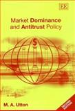 Market Dominance and Antitrust Policy, Utton, Michael A., 1840647280