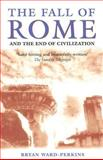 The Fall of Rome, Bryan Ward-Perkins, 0192807285