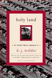 Holy Land, D. J. Waldie, 0393327280