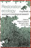 Restoration Ecology : A Synthetic Approach to Ecological Research, , 0521337283