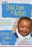Child Care in Action : Infants and Toddlers, Hoffman, Sara McCormack, 1418067288
