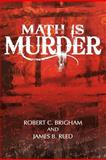 Math Is Murder, Robert C. Brigham and James B. Reed, 1469797283