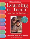 Learning to Teach ... Not Just for Beginners 3rd Edition