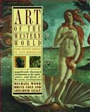 Art of the Western World, Bruce Cole and Adelheid M. Gealt, 0671747282