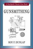 Gunsmithing, Roy Dunlap, 0811707288