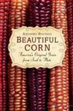 Beautiful Corn, Anthony Boutard, 0865717281