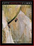 Fifty Favorite Climbs, Mark Kroese, 0898867282