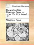 The Works of Mr Alexander Pope, in Prose, Alexander Pope, 1170087280