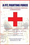 A Fit, Fighting Force: the Air Force Nursing Services Chronology, Mary Smolenski and Donald Smith, 1478147288