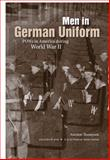 Men in German Uniform : POWs in America During World War II, Thompson, Antonio, 1572337281