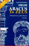 From Abacus to Zeus : A Handbook of Art History, Pierce, James, 0130197289