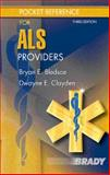 Pocket Reference for ALS Providers, Clayden, Dwayne E. and Bledsoe, Bryan E., 0131707280