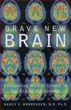 Brave New Brain, Nancy C. Andreasen, 0195167287
