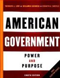 American Government : Power and Purpose, Lowi, Theodore J. and Ginsberg, Benjamin, 0393927288