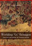 Worlding Sei Shônagon : The Pillow Book in Translation, Henitiuk, Valerie, 0776607286