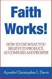Faith Works, Apostle Christopher Davis, 1492997285