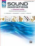 Sound Innovations for Concert Band, Bk 1, Robert Sheldon, Peter Boonshaft, Dave Black, Bob Phillips, 0739067281