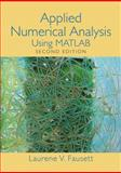 Applied Numerical Analysis Using MATLAB, Fausett, Laurene V., 0132397285