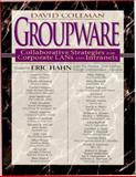 Groupware : Collaborative Strategies for Corporate LANs and Intranets, Coleman, David, 0137277288