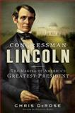 Congressman Lincoln, Chris DeRose, 1451697287