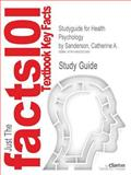 Studyguide for Health Psychology by Catherine A. Sanderson, ISBN 9780470129159, Cram101 Incorporated, 1490207287