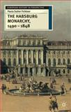 The Habsburg Monarchy 1490-1848 : Attributes of Empire, Fichtner, Paula S. and Fichtner, Paula Sutter, 0333737288