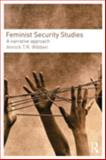 Feminist Security Studies : A Narrative Approach, Wibben, Annick, 0415457289
