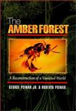 The Amber Forest - A Reconstruction of a Vanished World, Poinar, George O., Jr. and Poinar, Roberta, 0691057281
