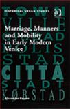 Marriage, Manners and Mobility in Early Modern Venice, Cowan, Alexander, 0754657280