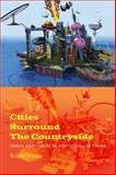 Cities Surround the Countryside : Urban Aesthetics in Post-Socialist China, Visser, Robin, 0822347288