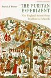 The Puritan Experiment : New England Society from Bradford to Edwards, Bremer, Francis J., 0874517281