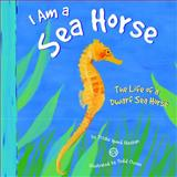 I Am a Sea Horse, Trisha Speed Shaskan, 1404847286