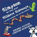 Simpson, the Slimy Snake, Slithers Sideways, Rhonda Patton, 1495247287