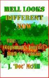Hell Looks Different Now : Vietnam Memoir and Recent Revisit by a US Navy Corpsman Attached to the US Marine Corp, Third Battalion, Fourth Marines, Third Marine Division, Du Toit, Johan and McNiff, J. Doc, 1883707285