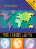 World Politics and You, Caldwell, Dan, 0139547282