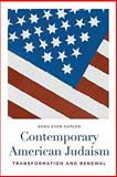 Contemporary American Judaism : Transformation and Renewal, Kaplan, Dana Evan, 0231137281