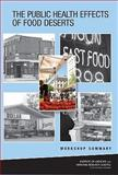 The Public Health Effects of Food Deserts : Workshop Summary, National Research Council Canada Staff, 0309137284