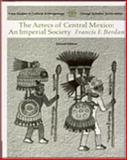 Aztecs of Central Mexico : An Imperial Society, Berdan, Frances, 0534627285